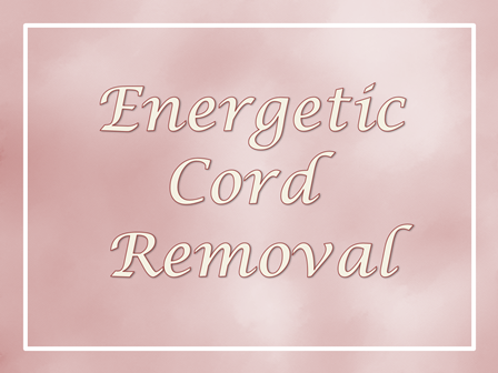 Energetic Cord Removal